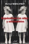 Esquizofrenia En Niños Y Adolescentes (2ª Ed.) por Helmut Remschmidt epub