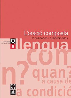 llengua eso quadern 9 l oracio composta coordinades i subordinade s-9788441203327