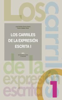 Los Carriles De La Expresion Escrita 1 por Juan Antonio Garcia Castro;                                                                                    Carlos Urdiales Recio epub