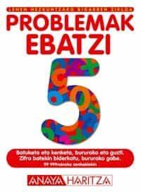 Problemak Ebatzi 5 (lehen Hezkuntzako. Bigarren Zikloa) por Vv.aa. epub