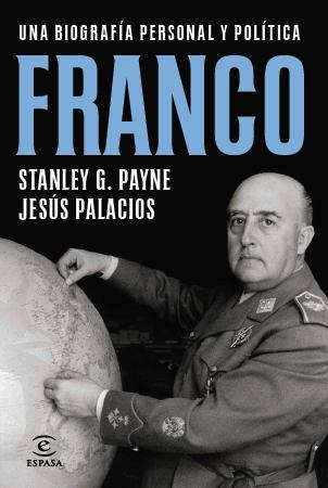 Biografia De Franco por Jesus Palacios;                                                                                    Stanley G. Payne