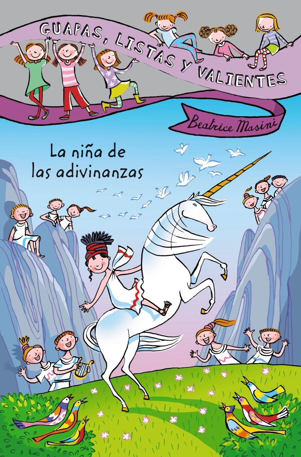 Guapas, Listas Y Valientes:la Niña De Las Adivinanzas por Beatrice Masini