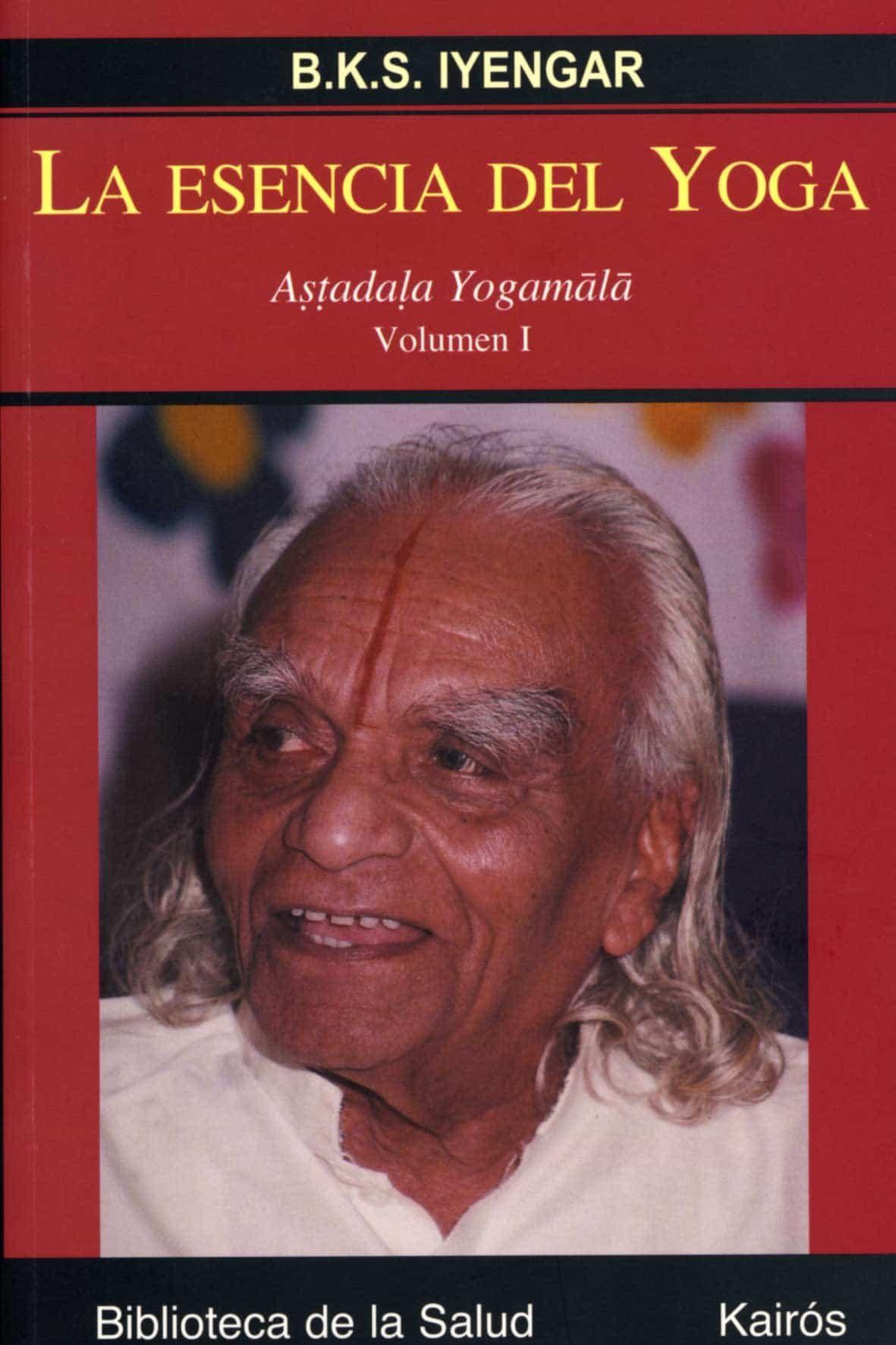 La Esencia Del Yoga: Astaladala Yogamala (vol. 1) por B.k.s. Lyengar epub