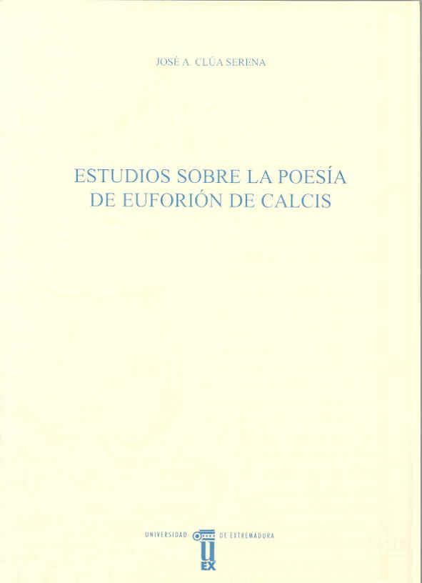 Estudios Sobre La Poesia De Euforion De Calcis (anejos Del Anuari O De Estudios Filologicos Nº 27) por Jose A. Clua Serena epub