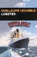 Lobster (titanic) por Guillaume Lecasble epub