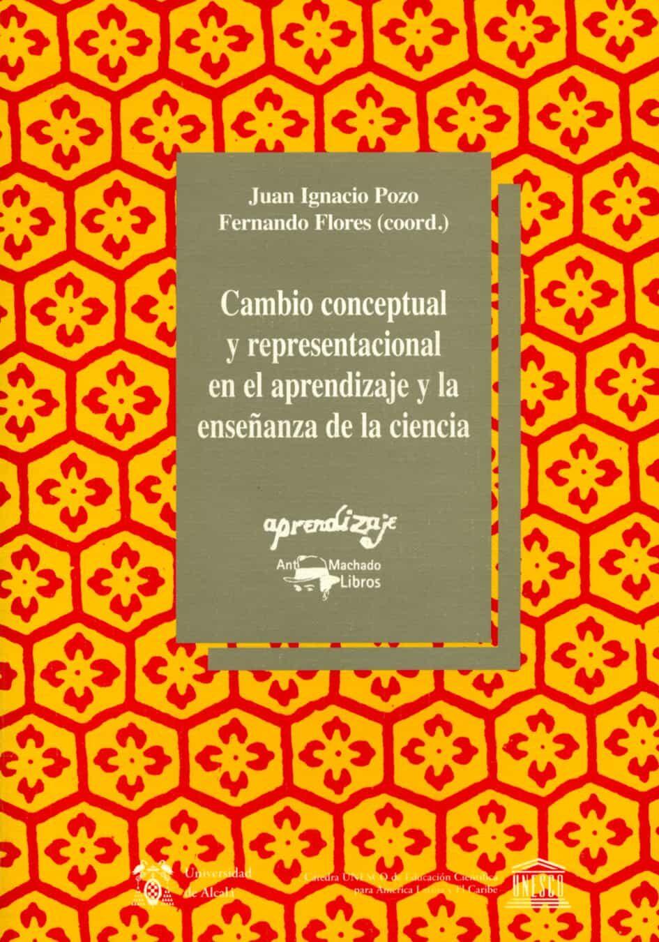Cambio Conceptual Y Representacional En El Aprendizaje Y La Enseñ Anza De La Ciencia por Juan Ignacio Pozo epub