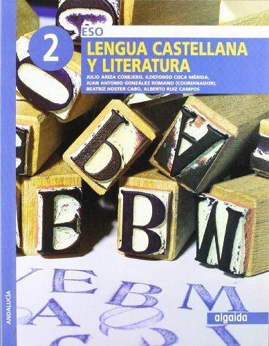 Lengua Castellana Y Literatura 2º Eso (andalucía) Primer Ciclo por Vv.aa.