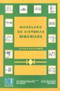 Modelado De Sistemas Dinamicos: Aplicaciones por Luis Ignacio Gracia Calandin;                                                                                    Carlos Perez Vidal