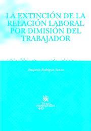 La Exticion De La Relacion Laboral Por Dimision Del Trabajador por Vv.aa. epub
