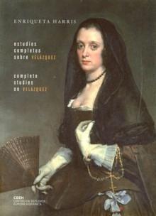 Estudios Completos Sobre Velazquez = Complete Studies On Velazqu Ez (ed. Bilingüe Español-ingles) por Enriqueta Harris epub