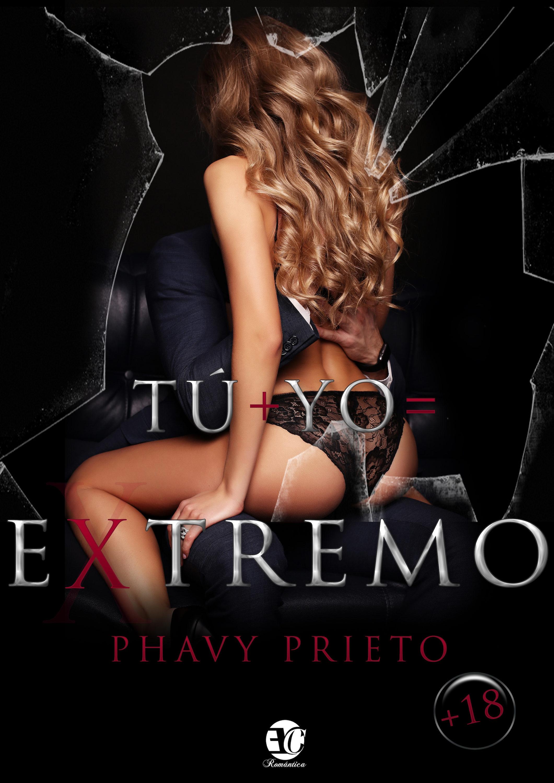 Tú + Yo = Extremo   por Phavy Prieto