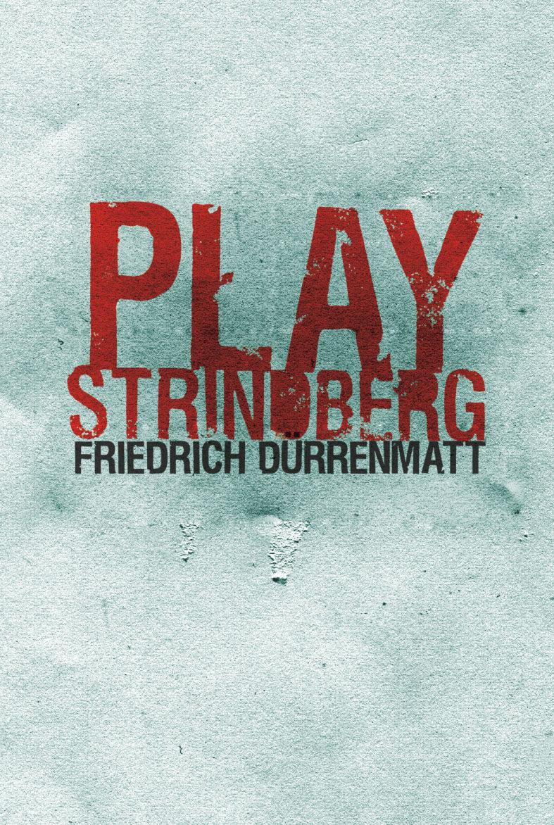 Play Strindberg por Friedrich Durrenmatt
