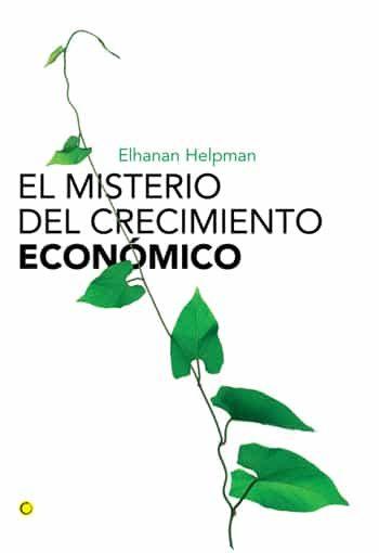 El Misterio Del Crecimiento Economico por Elhanan Helpman epub