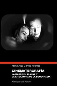 Cinematergrafia: La Madre En El Cine Y La Literatura De La Democr Acia por Maria Jose Gamez epub