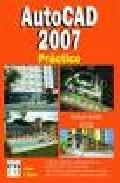 Autocad 2007 Practico (incluye Version 2006 por J. Cros;                                                                                                                                                                                                          J. Molero Gratis
