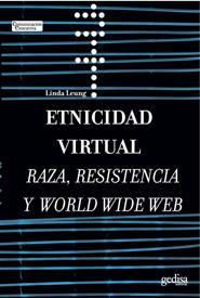 Etnicidad Virtual: Raza, Resistencia Y World Wide Web por Linda Leung epub