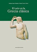 El Ocio En La Grecia Clasica por Santiago Segura Munguia