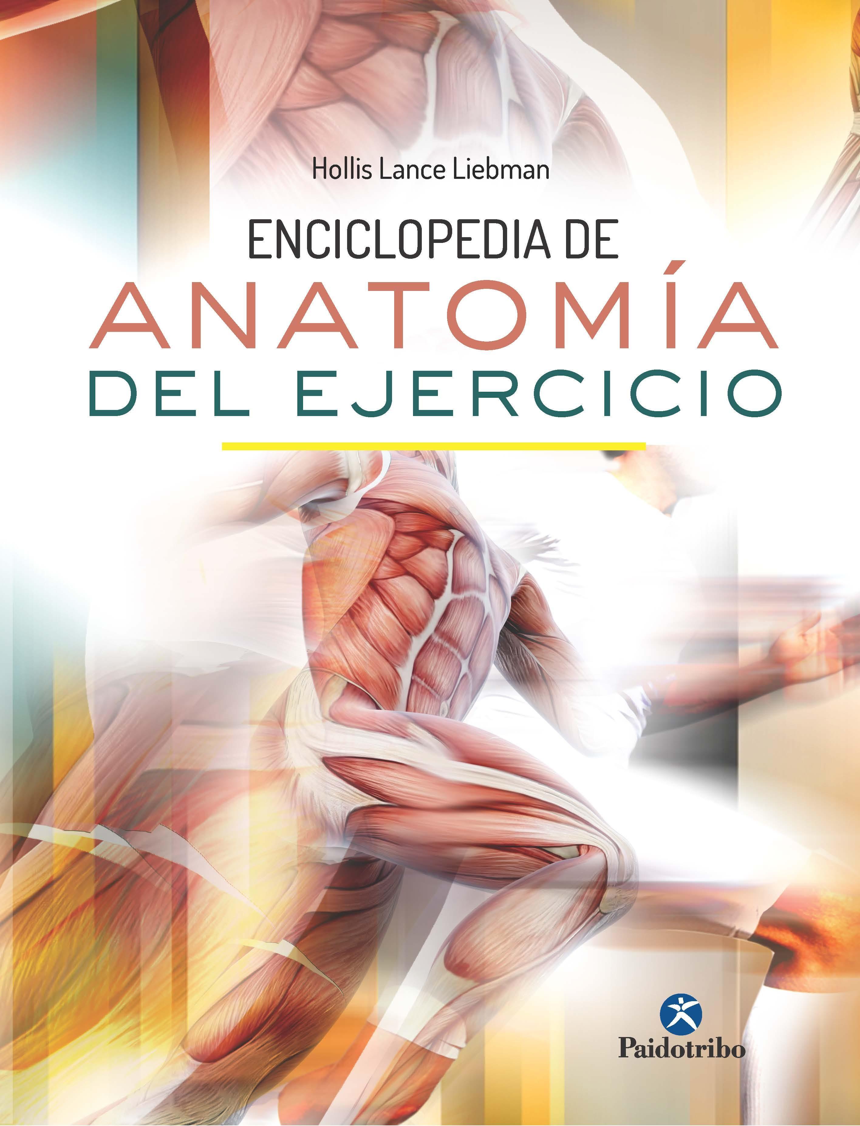 ENCICLOPEDIA DE ANATOMÍA DEL EJERCICIO (COLOR) EBOOK | HOLLIS LANCE ...