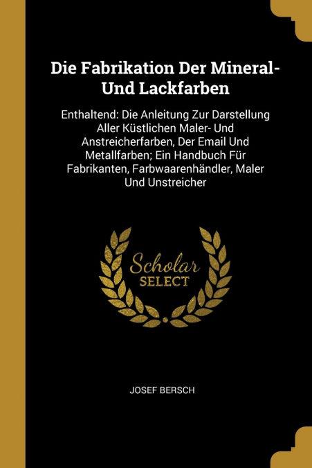 Ebooks Die Fabrikation Der Mineral- Und Lackfarben Descargar MOBI