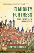 A Mighty Fortress: A New History Of German People por Steven Ozment epub