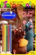 Ratatouille:  Pintamania Rotuladores: Remi Cinco Estrellas por Vv.aa. epub