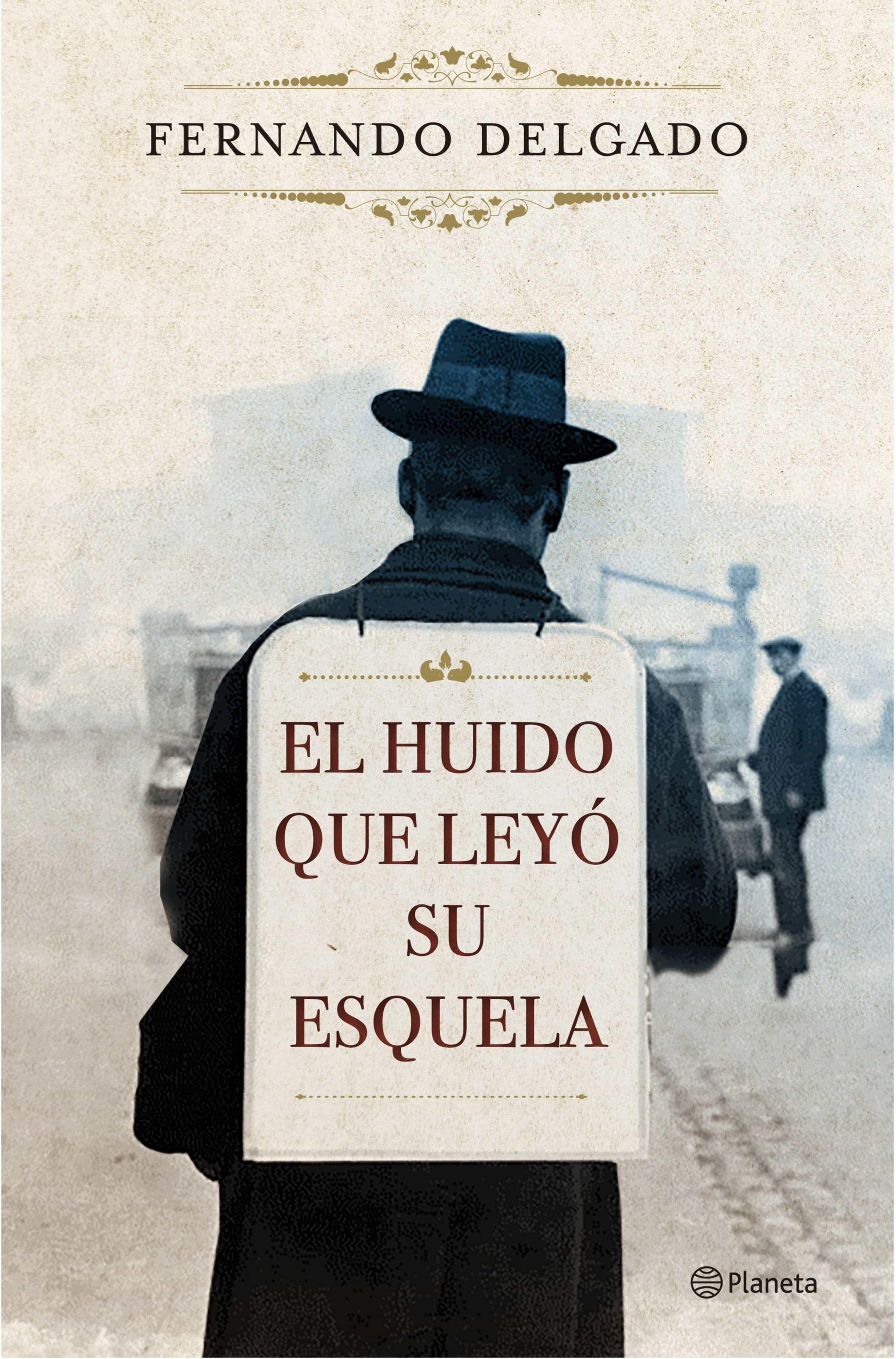 El Huido Que Leyó Su Esquela   por Fernando Delgado epub