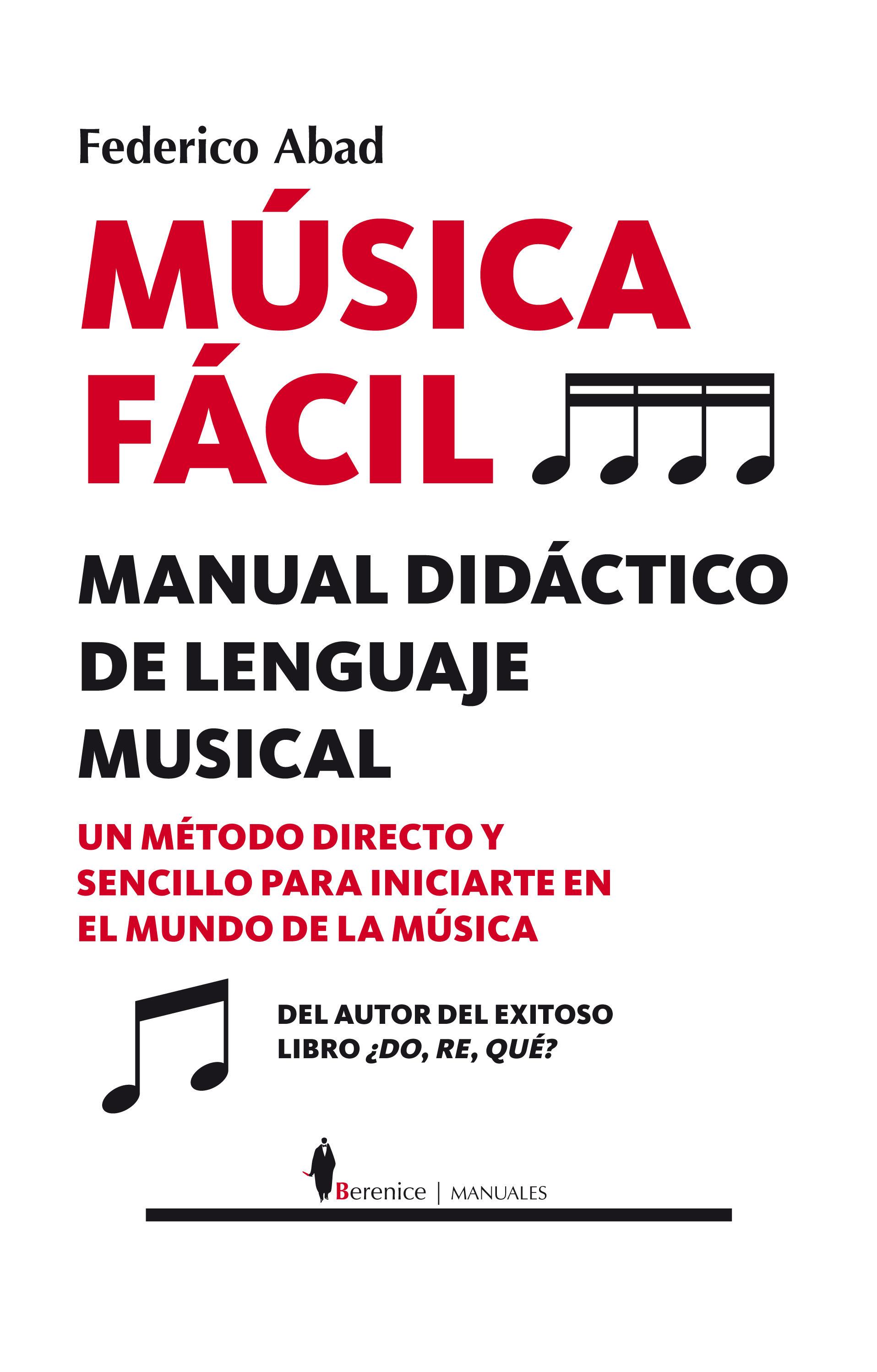 Música Fácil: Manual De Iniciación por Federico Abad