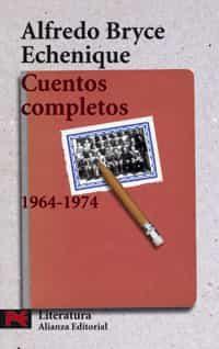 cuentos completos 1964-1974-alfredo bryce echenique-9788420655437