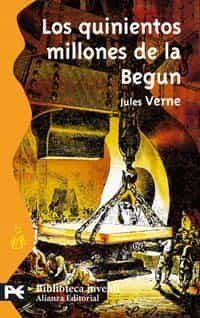 Los Quinientos Millones De La Begun por Julio Verne epub