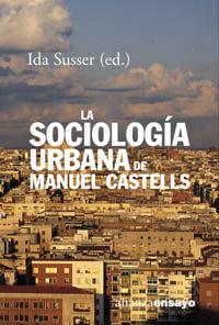 La Sociologia Urbana De Manuel Castells por Ida Susser