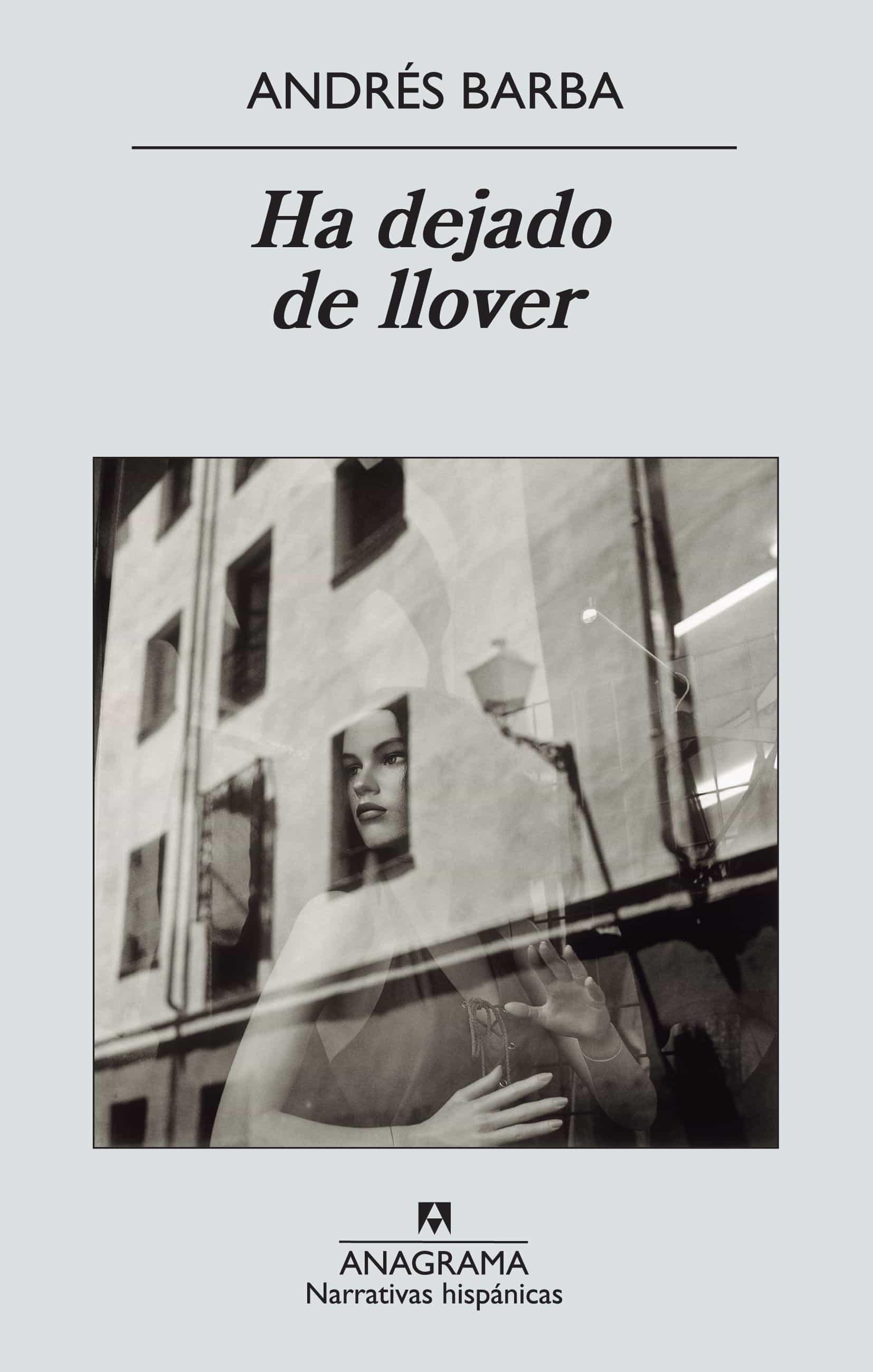Ha Dejado De Llover   por Andres Barba