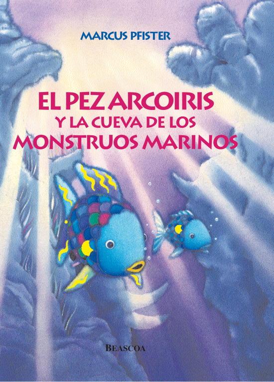 Resultado de imagen de el pez arcoiris y la cueva de los monstruos