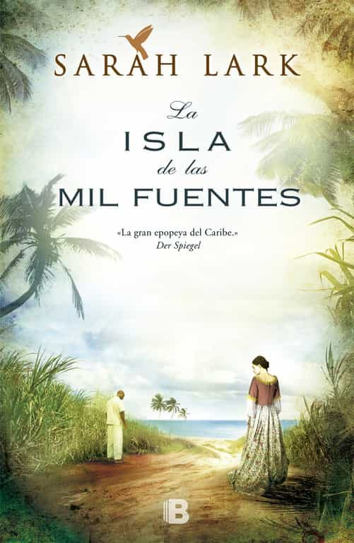 la isla de las mil fuentes (bilogia jamaicana 1)-sarah lark-9788466653237