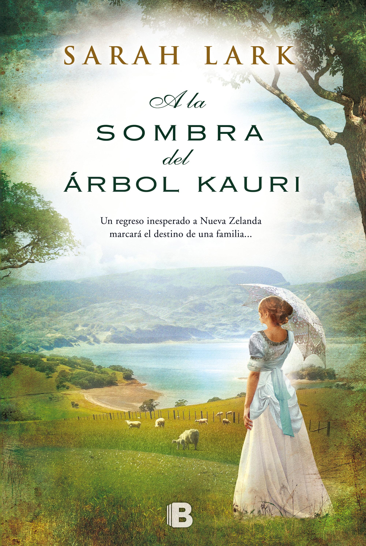 arbol kauri 2: a la sombra del arbol kauri-sarah lark-9788466654937