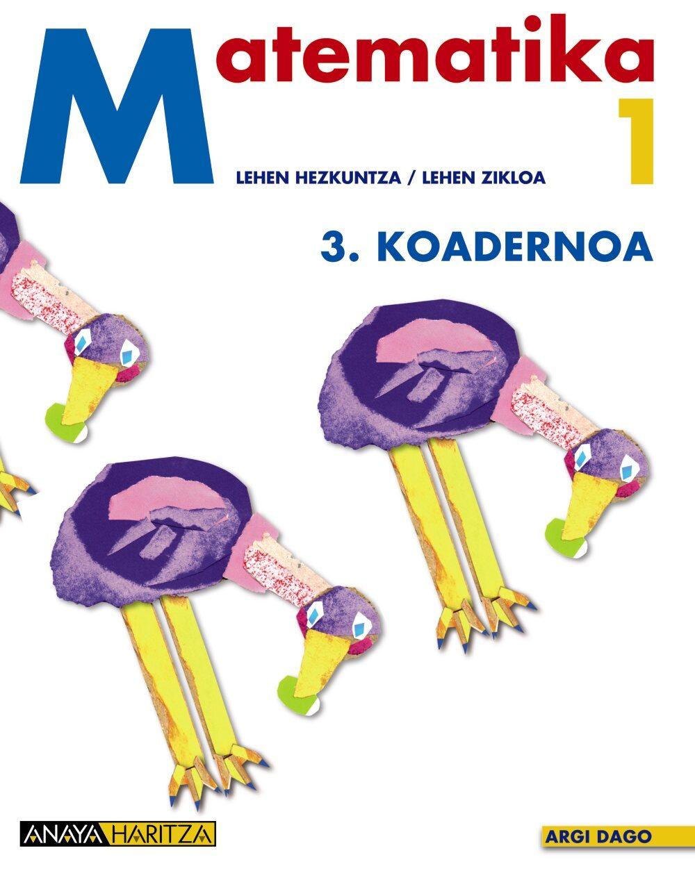 Matematika 1 Lehen Hezkuntza: Lan Koadernoa 3 (argi Dago) por Vv.aa. epub