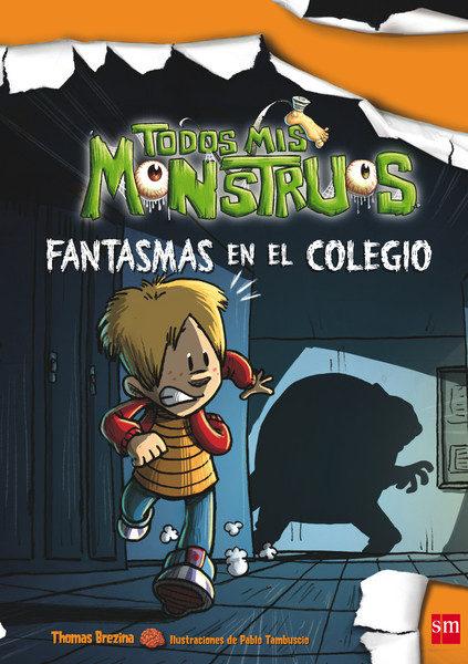fantasmas en el colegio (todos mis monstruos 8)-thomas brezina-9788467544237