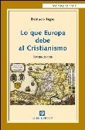 Lo Que Europa Debe Al Cristianismo (3ª Ed.) por D. Negro epub