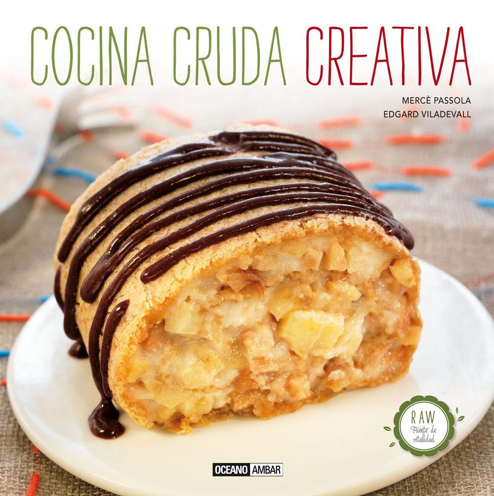 cocina cruda creativa: un mundo de texturas, sabores, aromas y co lores-merce passola-9788475567037