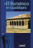 El Romanico En Guadalajara por Tomas Nieto Taberne;                                                                                    Esther Alegre Carvajal