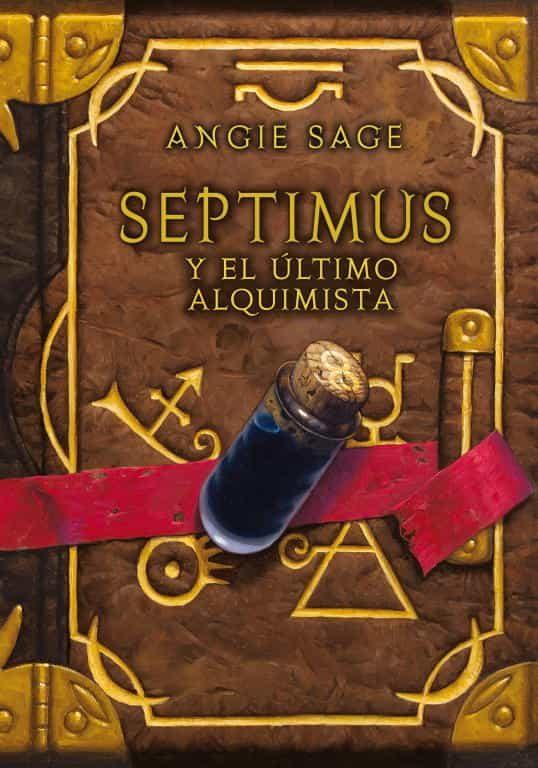 Septimus Y El Ultimo Alquimista por Angie Sage epub