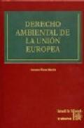 Derecho Ambiental De La Union Europea por Carmen Plaza Martin