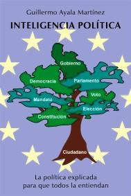 Inteligencia Politica por Guillermo Ayala Martinez