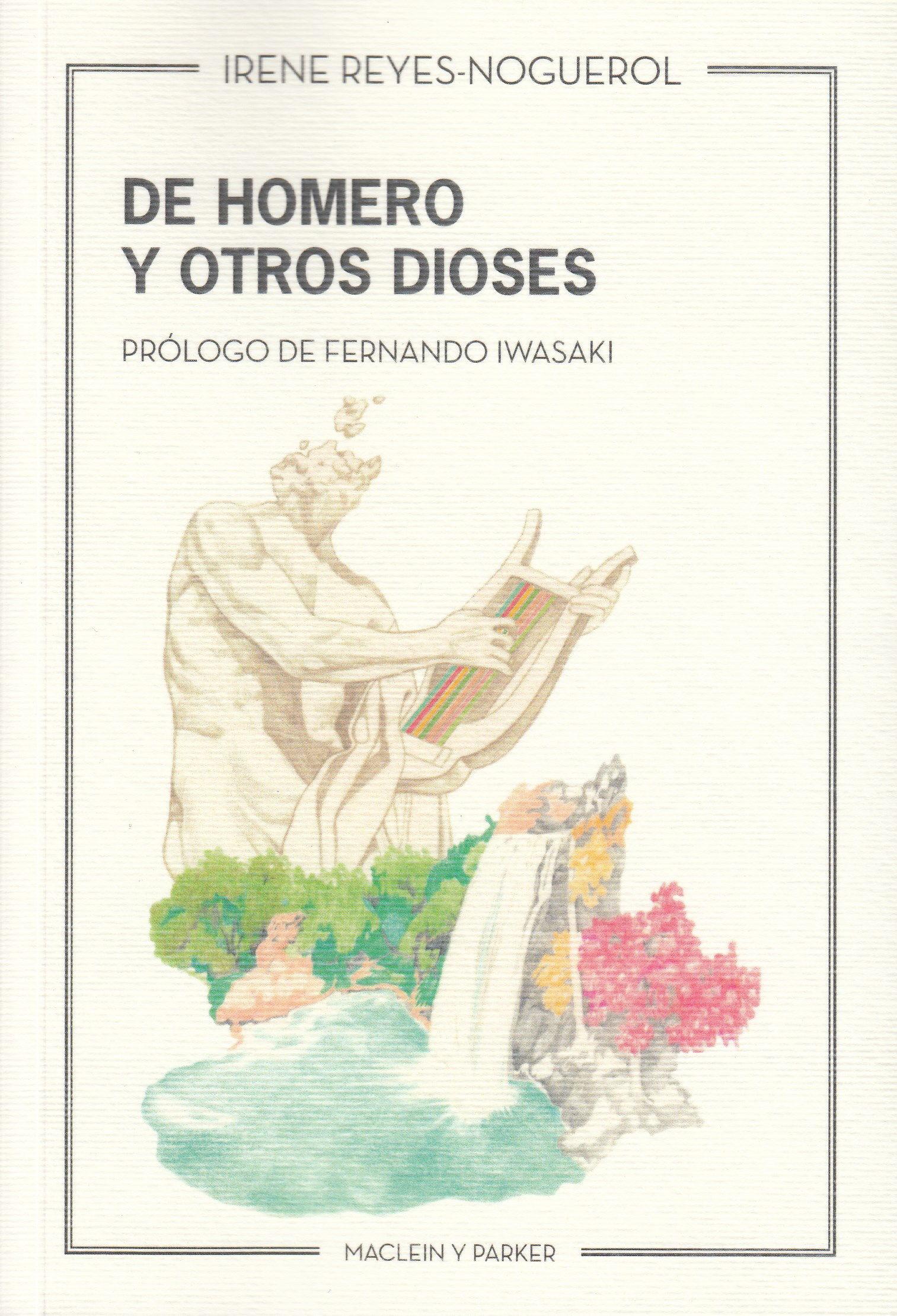 De Homero Y Otros Dioses por Irene Reyes Noguerol