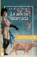 La Noche Marcada por Juan Antonio Bueno Alvarez