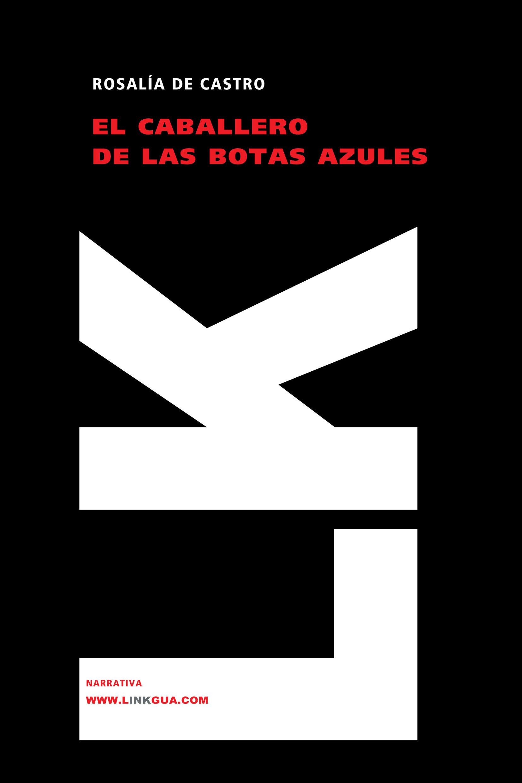 El Caballero De Las Botas por Rosalia De Castro Gratis
