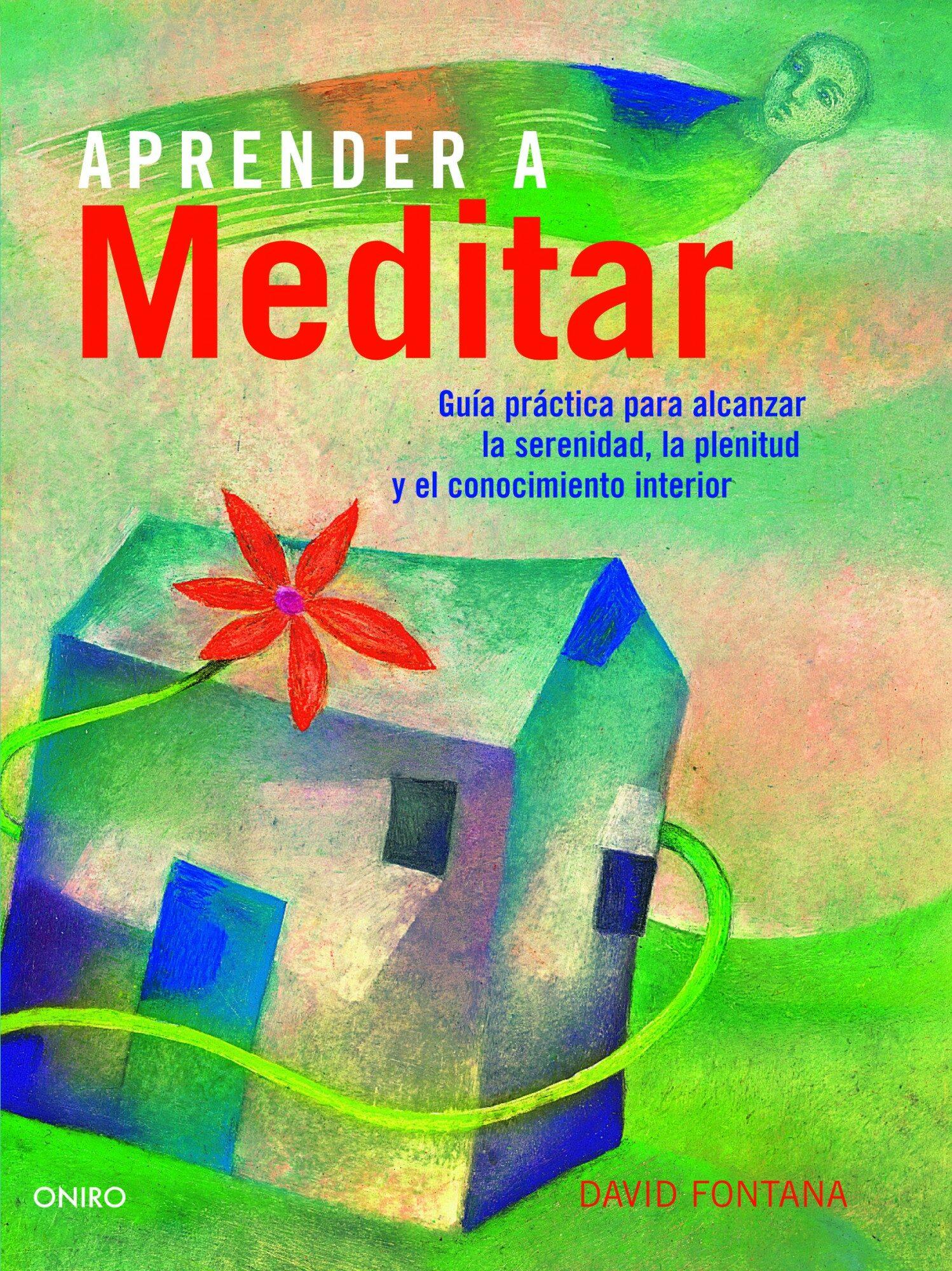 aprende a meditar: guia practica para alcanzar la serenidad, la p lenitud y el conocimiento interior-david fontana-9788497545037