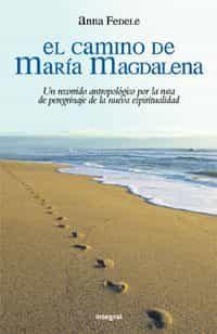 El Camino De Maria Magadalena: Un Recorrido Antropologico Por La Ruta De Pregrinaje De La Nueva Espiritualidad por Anna Fedele epub