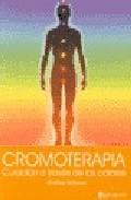 Cromoterapia. Curacion A Traves De Los Colores por Ondina Balzano epub