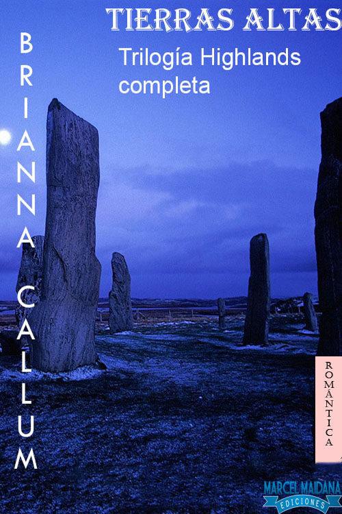 Tierras Altas - Trilogía Highlands Completa   por Brianna Callum