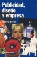 Publicidad, Diseño Y Empresa por Alberto Borrini